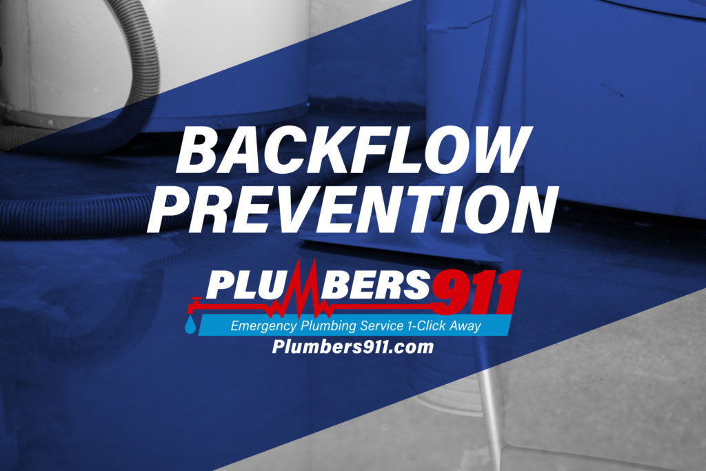 Plumbers 911 - Emergency Plumbing Services - Backflow Prevention