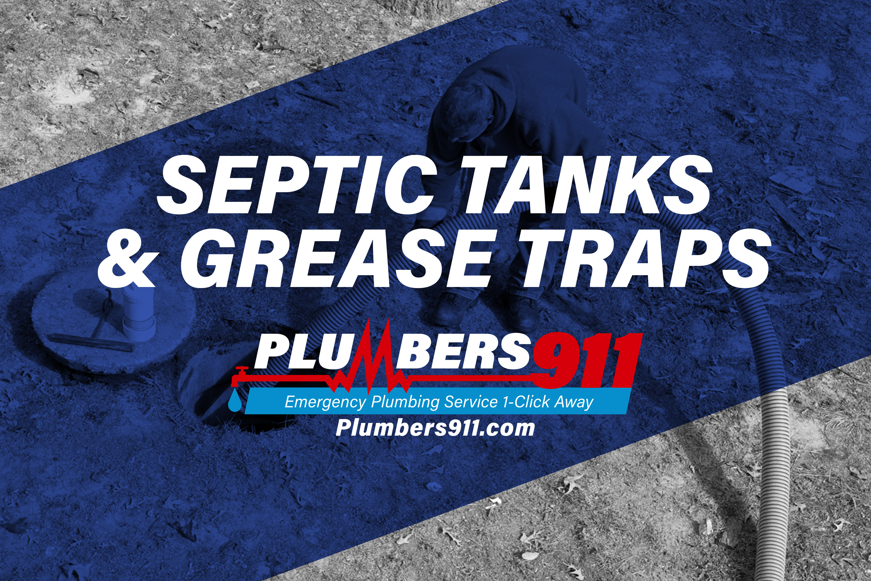 Plumbers 911 - Emergency Plumbing Services - Septic Tanks and Grease Traps
